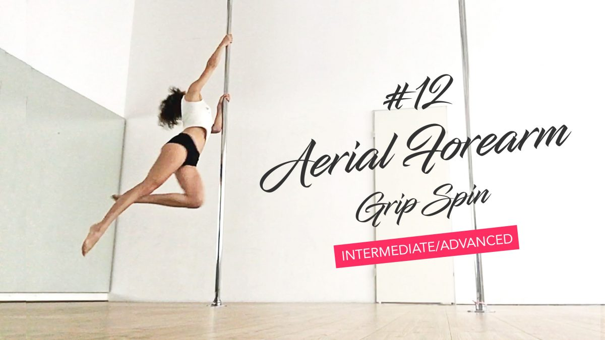 Aerial Forearm Grip Spin Tutorial for Spinning Pole